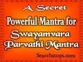 Swayamvara Parvathi Moola Mantra Japa - Most Powerful Mantra for Delayed Marriages