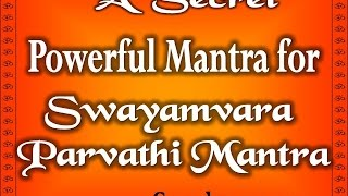 Swayamvara Parvathi Moola Mantra Japa - Most Powerful Mantra for Delayed Marriages