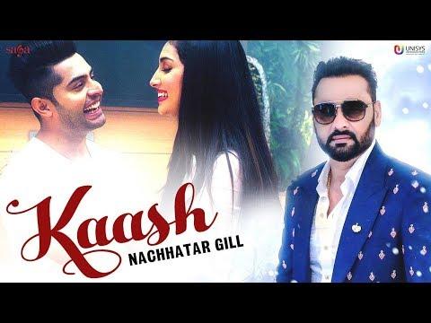 Nachhatar Gill – Kaash | Punjabi Songs 2019 | Kala Nizampuri | Latest Punjabi Song 2019 | Saga Music