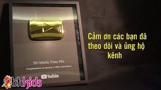 NÚT VÀNG Youtube Chúc Mừng Kênh Thiếu Nhi - BHMEDIA đạt 1.000.000 Subscribe