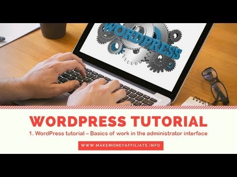 WordPress tutorial Part 1– Basics of work in the administrator interface