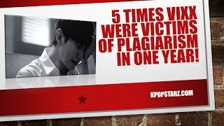 5 Times VIXX Were Victims of Plagiarism in 2017