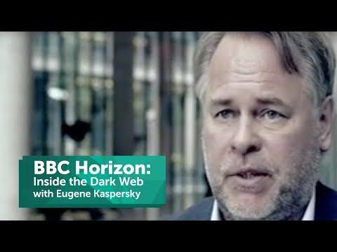 BBC Horizon: Inside the Dark Web with Eugene Kaspersky of Kaspersky Lab