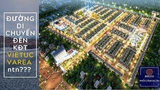 Vị trí dự án VietUc Varea ở đâu và cách di chuyển đến VietUc Varea như thế nào???