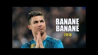 Cristiano Ronaldo   Banane Banane 2018 HD