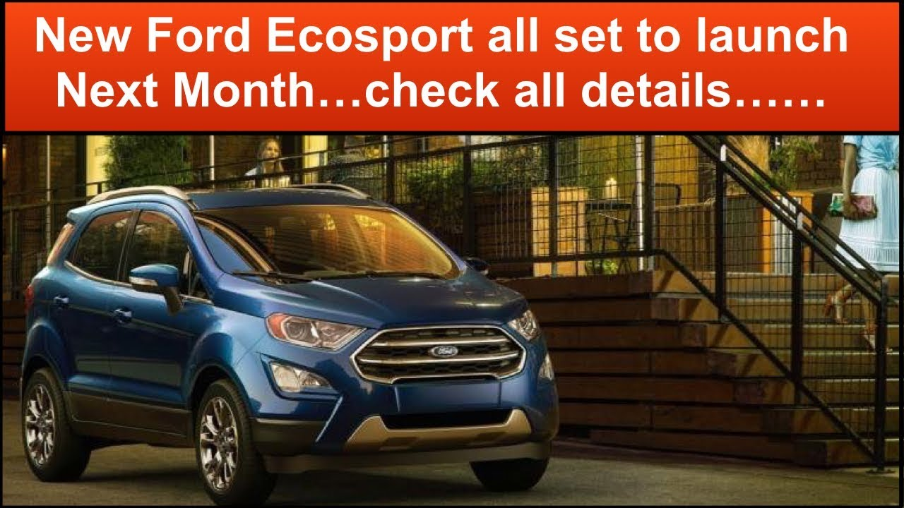 New Ford Ecosport 2017 Launch DateFeaturesSpecifications And Price
