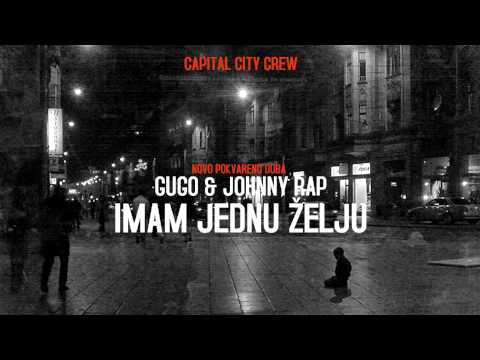 Gugo & Johnny Rap (Capital City Crew) - Imam jednu zelju (2013)