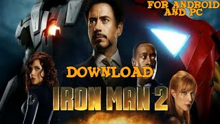 HOW TO DOWNLOAD IRON MAN 2 FOR ANDROID AND PC