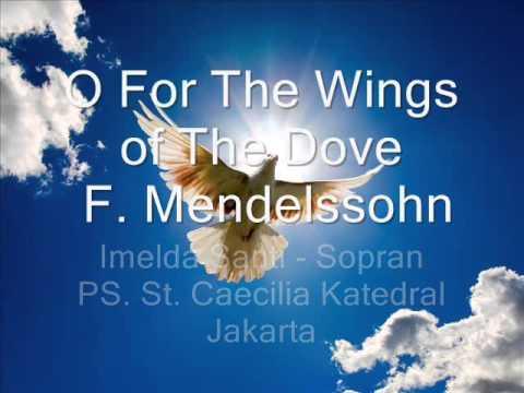 O For The Wings of The Dove - F. Mendelssohn - Imelda Santi - Sopran