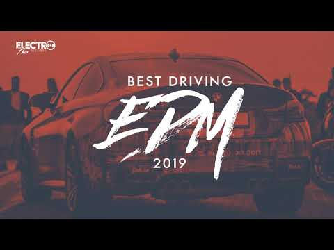 Best Driving EDM 2019 | Continuous DJ Mix
