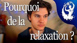 Le Verseau ~ Pourquoi de la Relaxation? C