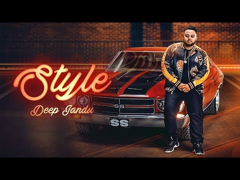 Style - DEEP JANDU (Official Video) | LALLY MUNDI | SUKH SANGHERA | Latest Songs 2018