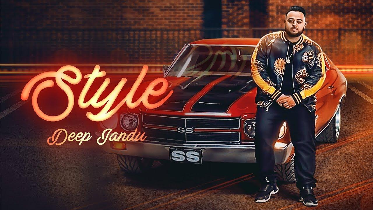 Style – DEEP JANDU (Official Video) | LALLY MUNDI | SUKH SANGHERA | Latest Songs 2018