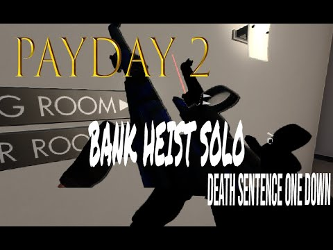 Payday 2 | DSOD Bank Heist Solo Stealth Guide |