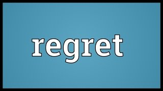 Regret Meaning