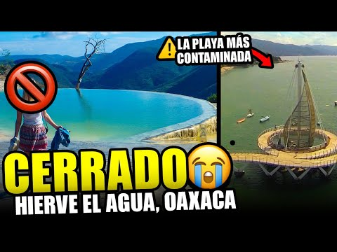 Oaxaca: Cerrado definitivamente Hierve el Agua. Revelan las playas más contaminadas de México