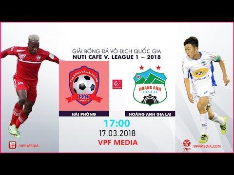 FULL   Hải Phòng vs Hoàng Anh Gia Lai   VÒNG 2 NUTI CAFE V LEAGUE 2018
