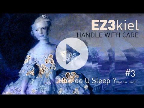 EZ3kiel  Handle With Care 3 How Do You Sleep? feat. Sir Jean