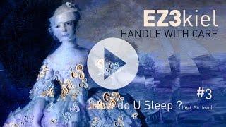EZ3kiel - Handle With Care #3 How Do You Sleep? (feat. Sir Jean)