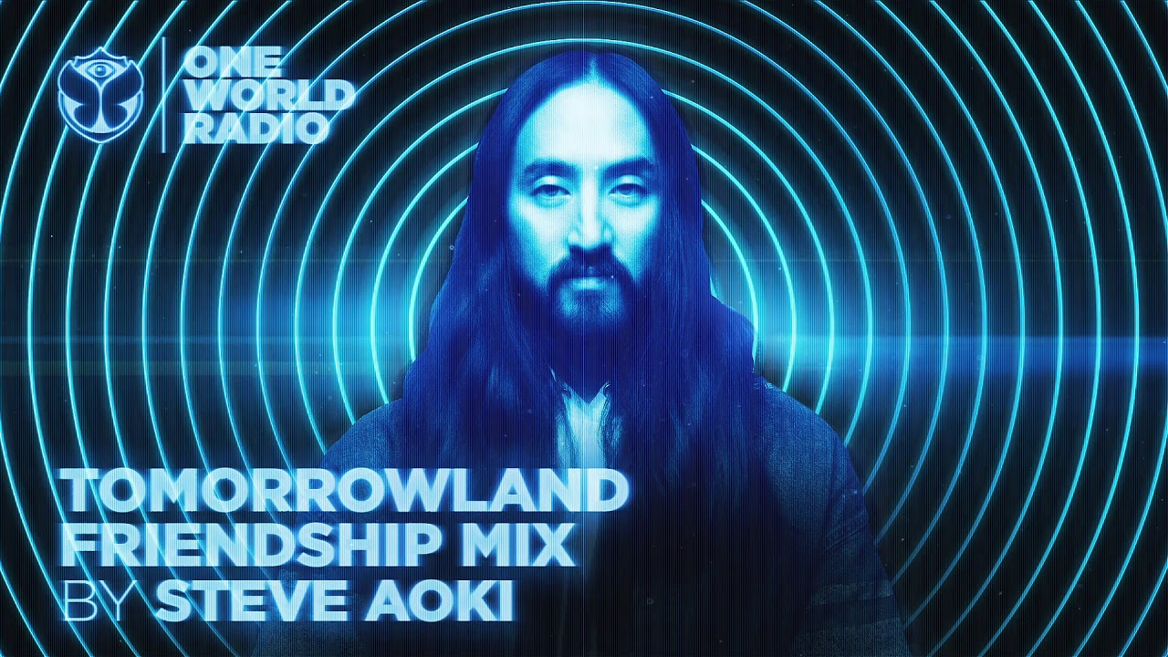 One World Radio - Friendship Mix - Steve Aoki