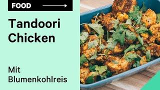 FOODHACKING: Tandoori Chicken mit Blumenkohlreis   Gewürzmischung aus Indien