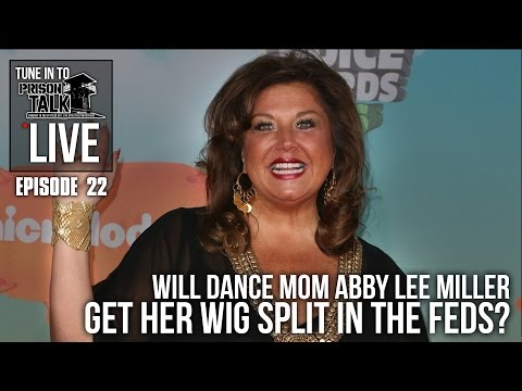 Will Dance Mom Abby Lee Miller get her Wig Split in Prison? - Prison Talk Live Stream E22