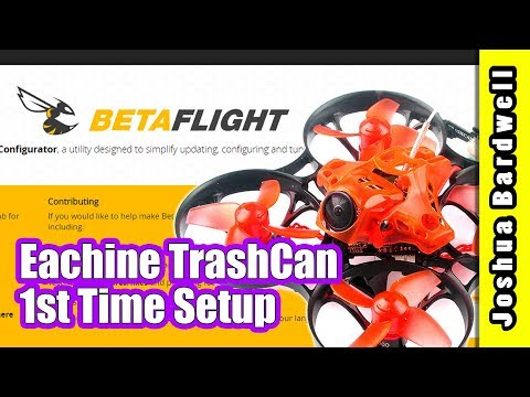 Eachine Trashcan Initial Betaflight Setup | DO THIS BEFORE YOU FLY