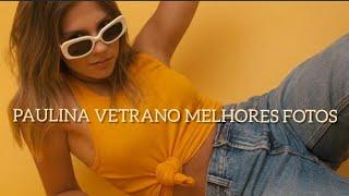 PAULINA VETRANO MELHORES FOTOS