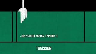 Job Search - Episode 6 - Tracking