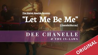 """""""Let Me Be Me"""" [ORIGINAL] (Chanelle/Murray) performed by Dee Chanelle & The in Laws"""