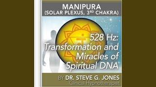 528 Hz: Transformation and Miracles of Spiritual DNA (Manipura) (Solar Plexus, 3rd Chakra)