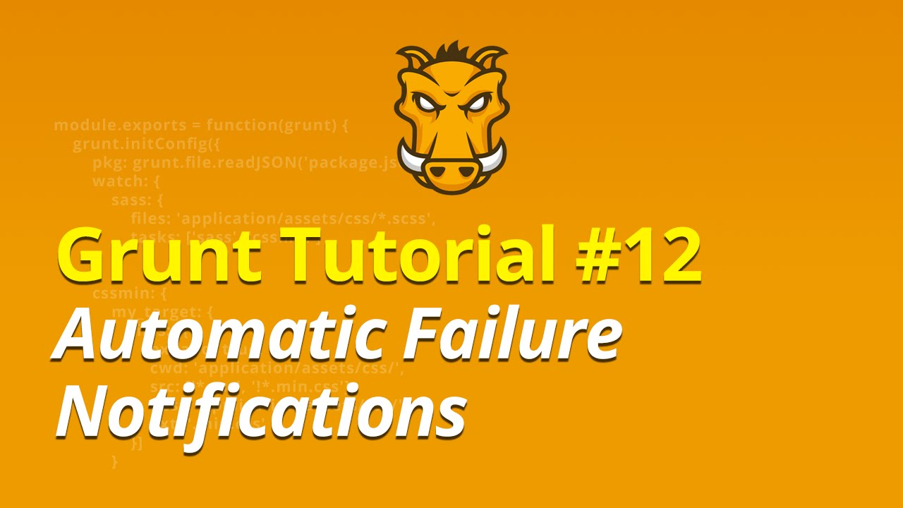 Grunt Tutorial - #12 - Automatic Failure Notifications