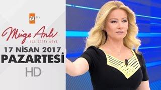 Müge Anlı ile Tatlı Sert 17 Nisan 2017 Pazartesi - atv