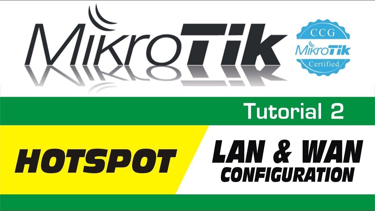 MikroTik Tutorial 2 - how to configure Mikrotik Router LAN WAN Hotspot