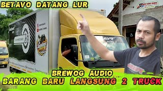 BREWOG KEDATANGAN 2 TRUCK BETAVO •|| BARANG BARU LAGI LUR