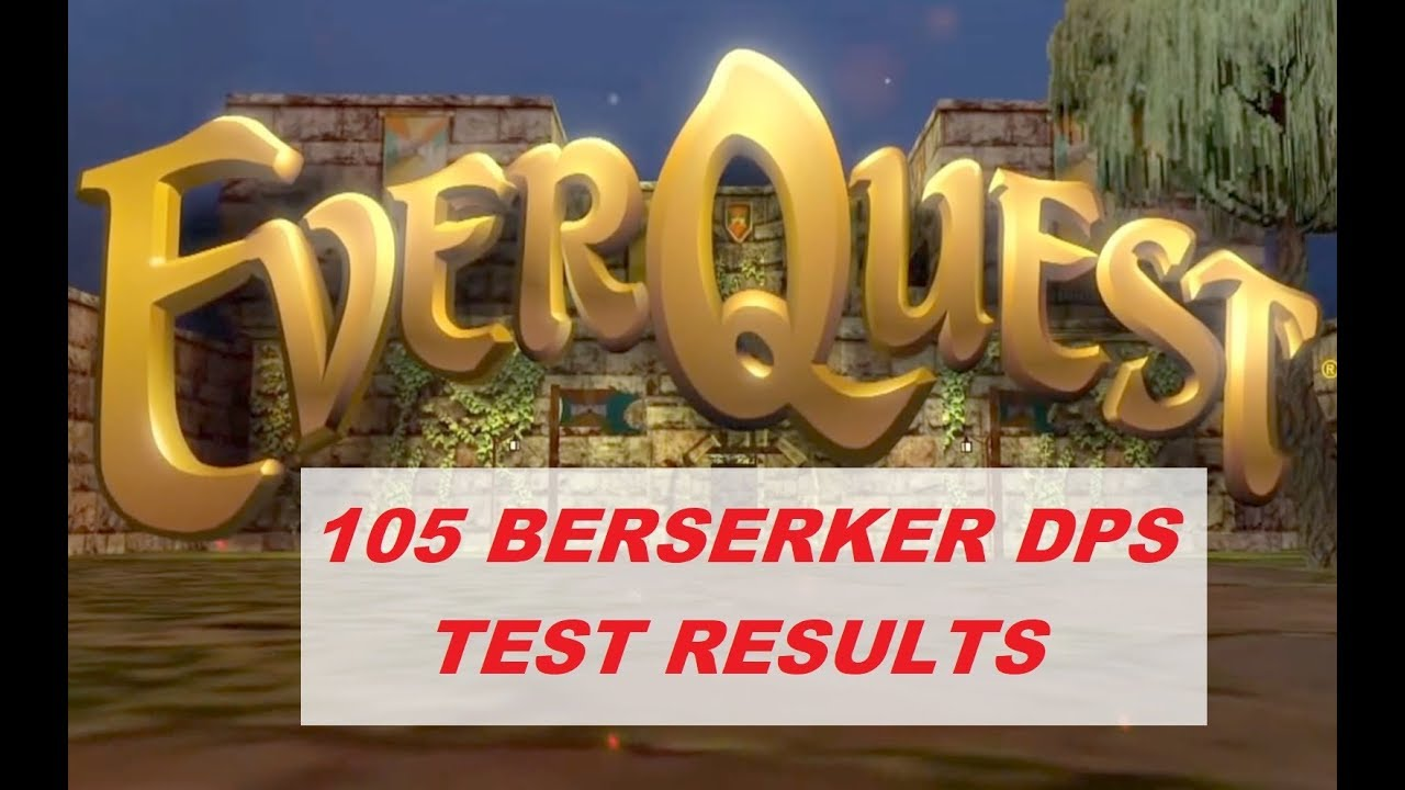 EVERQUEST LIVE - How much DPS does a level 105 Berserker do? (1080p)