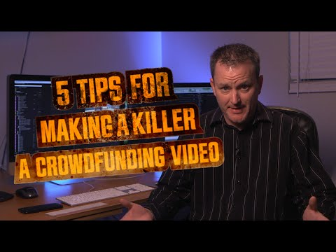 5 Tips for Making a Killer Kickstarter (CrowdFunding) Video