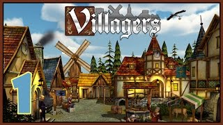 Medieval Town Builder - Let's Play Villagers Gameplay - Part 1 [Let's Play Villagers PC Gameplay]