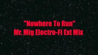 """Mig & Rizzo Ft. Lucas Prata-""""Nowhere To Run""""- (Mr. Mig Electro-Fi Ext Mix)"""