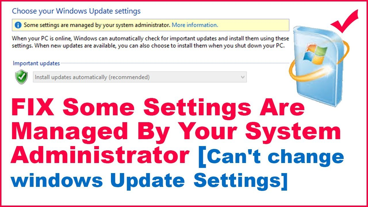 Fix Some Settings Are Managed By Your System Administrator [Can't change  windows Update Settings]
