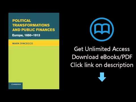 Political Transformations and Public Finances: Europe, 1650-1913 (Political Economy of Institutions