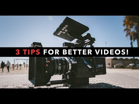 3 Tips For Instantly Better Videos!