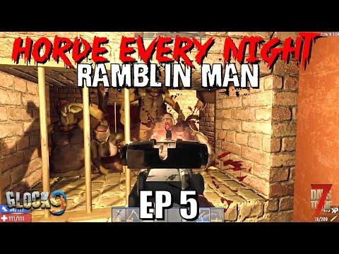 7 Days To Die - Horde Every Night (Ramblin Man) EP5