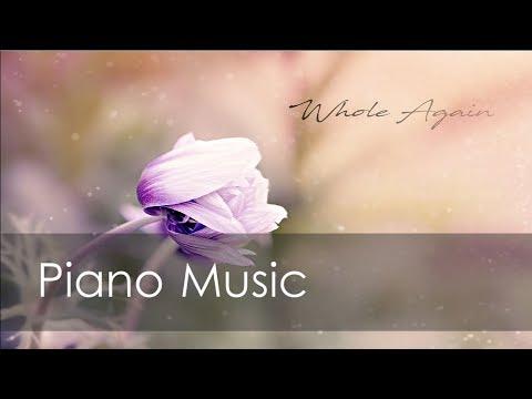 Whole Again - Minimalistic Piano Soundtrack