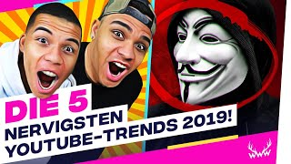 Die 5 NERVIGSTEN YouTube-Trends 2019! | TOP 5