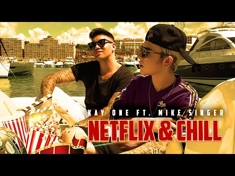 Kay One feat. Mike Singer - Netflix & Chill
