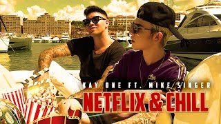 Kay One feat. Mike Singer - Netflix & Chill (prod. by Stard Ova)