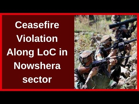 Ceasefire Violation Along LoC in Nowshera sector, Pakistan Army targets civilian areas | NewsX