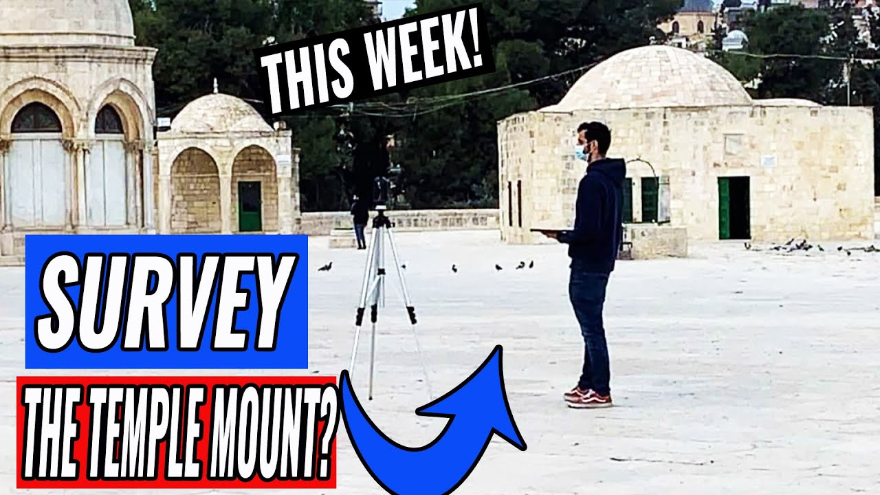THIS WEEK Israeli Surveyors Measured Temple Mount  (for ALTAR or THIRD TEMPLE??)