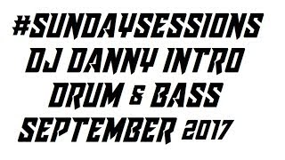 #SUNDAYSESSIONS : DJ DANNY INTRO : FACEBOOK LIVE : SEPTEMBER 10TH 2017